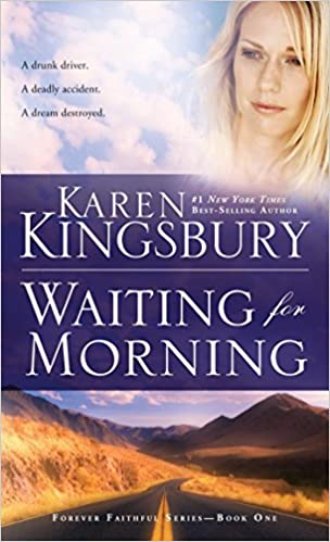 Waiting For Morning Forever Faithful Karen Kingsbury