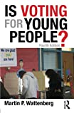 Is Voting for Young People? 4th Edition