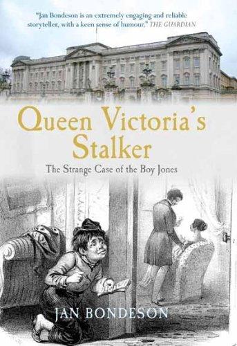 Queen Victoria's Stalker: The Strange Case of the Boy Jones (True Crime History) - Jan Bondeson