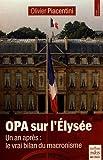 OPA sur l'Elysée: Un an après : le vrai bilan du macronisme