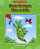 Dear Dragon Flies a Kite (Beginning-to-Read: Dear Dragon)