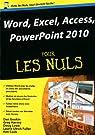 Word, Excel, Access, PowerPoint 2010 pour les Nuls par Gookin