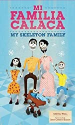 Mi Familia Calaca / My Skeleton Family (First Concepts in Mexican Folk Art)
