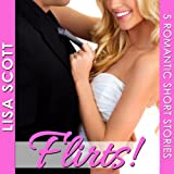 Flirts! 5 Romantic Short Stories: The Flirts! Collection