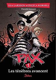 Pax, tome 1 : Les ténèbres avancent par Åsa Larsson