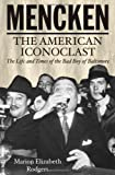 Mencken: The American Iconoclast by Rodgers Marion Elizabeth (2005-11-01) Hardcover