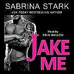 Jake Me: Jaked, Book 2   Sabrina Stark
