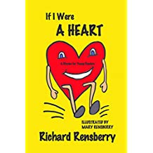 If I Were A Heart: A Rhyme for Young Readers (Rhyme for Young Readers Series)