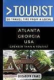 GREATER THAN A TOURIST - ATLANTA GEORGIA USA: 50 Travel Tips from a Local