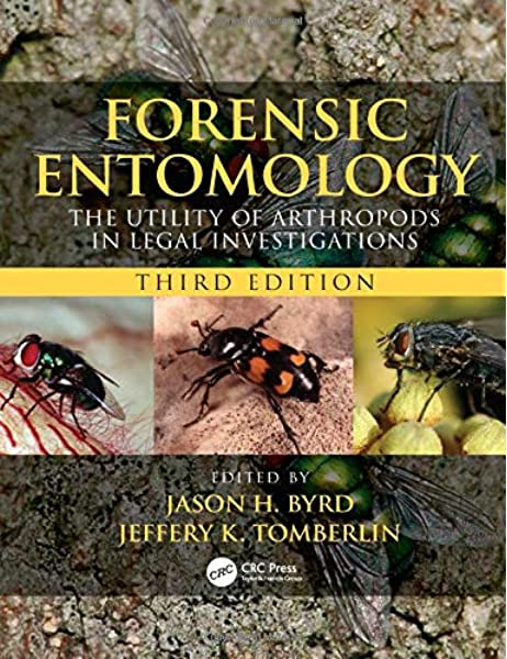 Forensic Entomology The Utility Of Arthropods In Legal Investigations Third Edition 9780815350200 Medicine Health Science Books Amazon Com