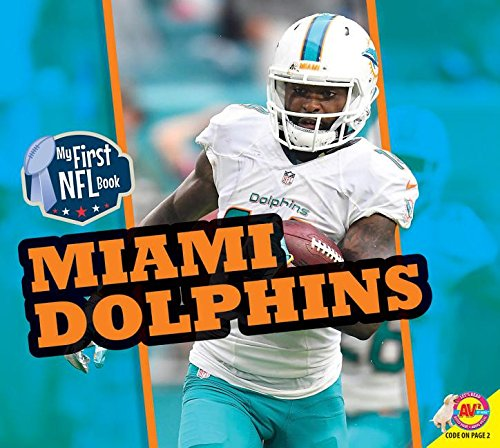 Download Miami Dolphins (Av2 My First NFL Book) ebook