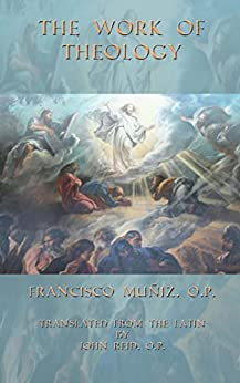 The Work of Theology by [Muniz, Francisco]