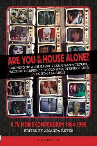 Are You In The House Alone?: A TV Movie Compendium 1964-1999 -