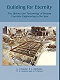 Building for Eternity: The History and Technology of Roman Concrete Engineering in the Sea