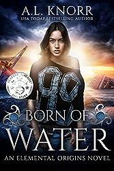 Born of Water: An Elemental Origins Novel (The Elemental Origins Series Book 1)