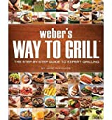 Weber's Way to Grill: The Step-By-Step Guide to Expert Grilling [ WEBER'S WAY TO GRILL: THE STEP-BY-STEP GUIDE TO EXPERT GRILLING ] by Purviance, Jamie (Author) Mar-01-2009 [ Paperback ]