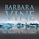 No Night Is Too Long | Barbara Vine