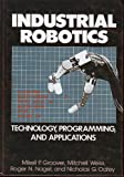 Industrial Robotics : Technology, Programming and Applications, Groover, Mikell P. and Weiss, M., 007024989X