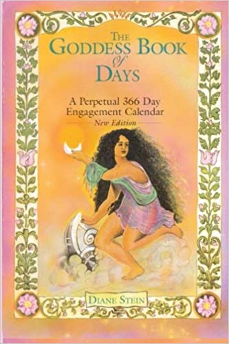 The goddess book of days a perpetual 366 day engagement calendar the goddess book of days a perpetual 366 day engagement calendar diane stein 9780895945518 amazon books fandeluxe Gallery
