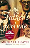 Front cover for the book My Father's Fortune: A Life by Michael Frayn
