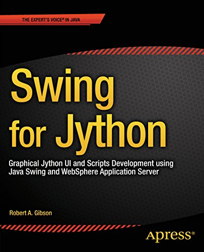 Swing for Jython: Graphical Jython UI and Scripts Development using Java Swing and WebSphere Application Server Reader