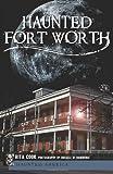 Haunted Fort Worth (Haunted America)