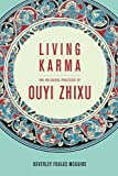 Living Karma: The Religious Practices of Ouyi Zhixu (The Sheng Yen Series in Chinese Buddhist Studies)