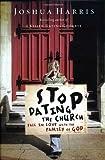 Stop Dating the Church (Lifechange Books) by Harris, Joshua (2004) Hardcover