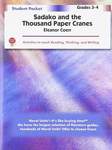 Sadako and the Thousand Paper Cranes - Student Packet by Novel Units, Inc.