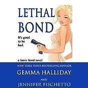 Lethal Bond: Jamie Bond, Book 3 | Gemma Halliday, Jennifer Fischetto