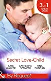 img - for Secret Love-Child: Kept for Her Baby / The Costanzo Baby Secret / Her Secret, His Love-Child (By Request) by Kate Walker (2014-11-21) book / textbook / text book