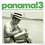 Panama! 3: Calypso Panameno, Guajira Jazz & Cumbia Tipica on The Isthmus 1960-1975