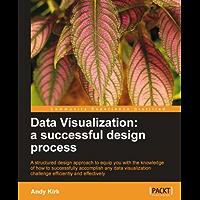 Data Visualization: a successful design process
