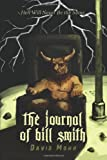 The Journal of Bill Smith, David Mohr, 1468035185