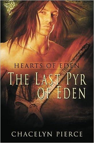 The Last Pyr of Eden (Hearts of Eden) (Volume 1)