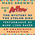 The Mystery of the Stolen Bike Audiobook by Marc Brown Narrated by Mark Linn-Baker