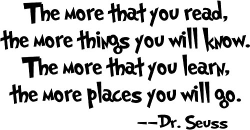 (Removable Quotes and Saying Dr. Seuss The More You Read, The More Things You Will Know Transfers Murals Baby Art Vinyl Wall Decals Stickers Love Kids Bedroom Children School)