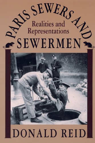Paris Sewers and Sewermen: Realities and Representations