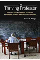 The Thriving Professor:A Guide to a Career in Universities and Colleges (General Interest) Kindle Edition
