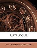 Catalogue, University No Ind University Notre Dame, 1174312661