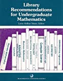 Library Recommendations for Undergraduate Mathematics, , 0883850761