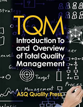 introduction to total quality management This definition explains the meaning of total quality management (tqm) and  explains how it seeks to improve the quality of products and services.