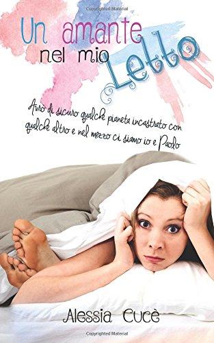Un amante nel mio letto scarica PDF - Alessia Cuce