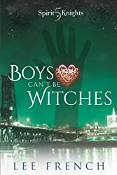Boys Can't Be Witches (Spirit Knights) (Volume 5)