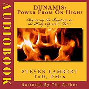 Dunamis! Power from on High! Audiobook