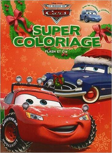 Coloriage Cars Noel.Le Monde De Cars Super Coloriage Noel Flash Et Cie
