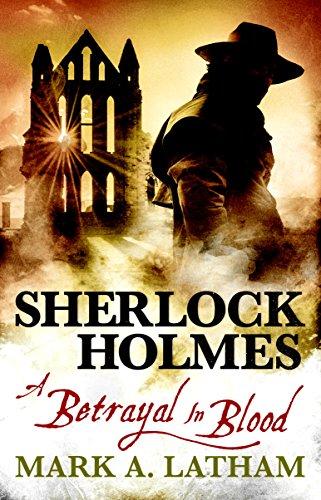 Sherlock Holmes - A Betrayal in Blood by [Latham, Mark A.]