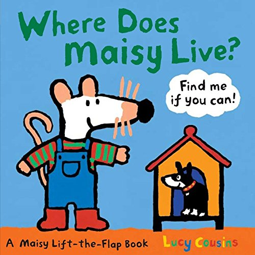 (Where Does Maisy Live?: A Maisy Lift-the-Flap Book)