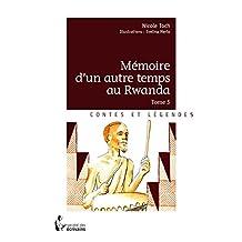 Mémoire d'un autre temps au Rwanda - Tome 5 (French Edition)