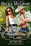 Trouble With The Law (#11, Texas Trouble) (Texas Trouble Series)